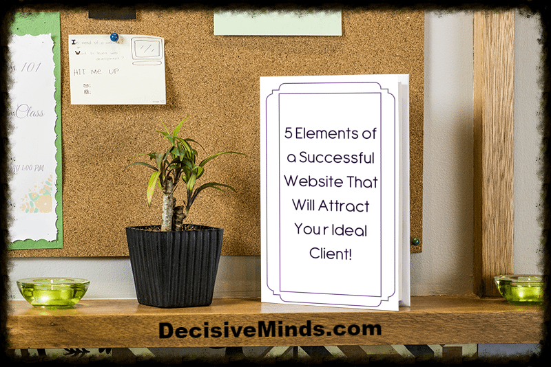 5 Elements of An Effective Website That Attracts Your Ideal Client