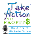 Take Action Get Profits Radio With Guests Chris Miles and Ely Delaney