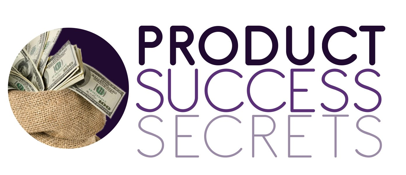 Product Success Secrets - Entrepreneurial Education | Decisive Minds