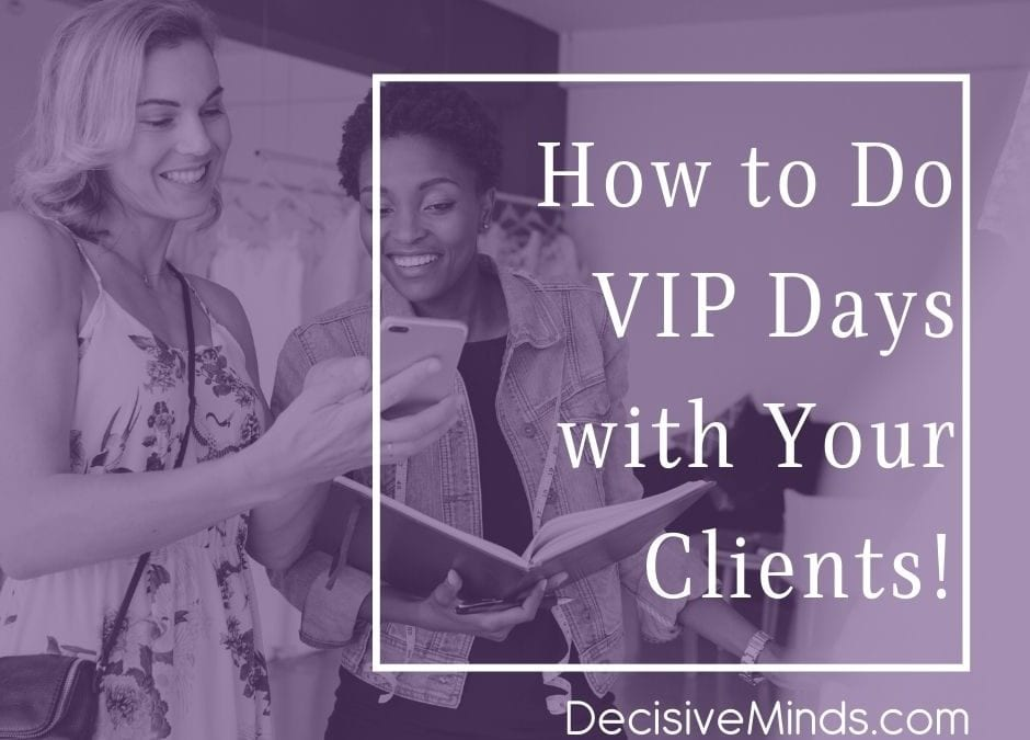 How to do VIP Days With Your Clients